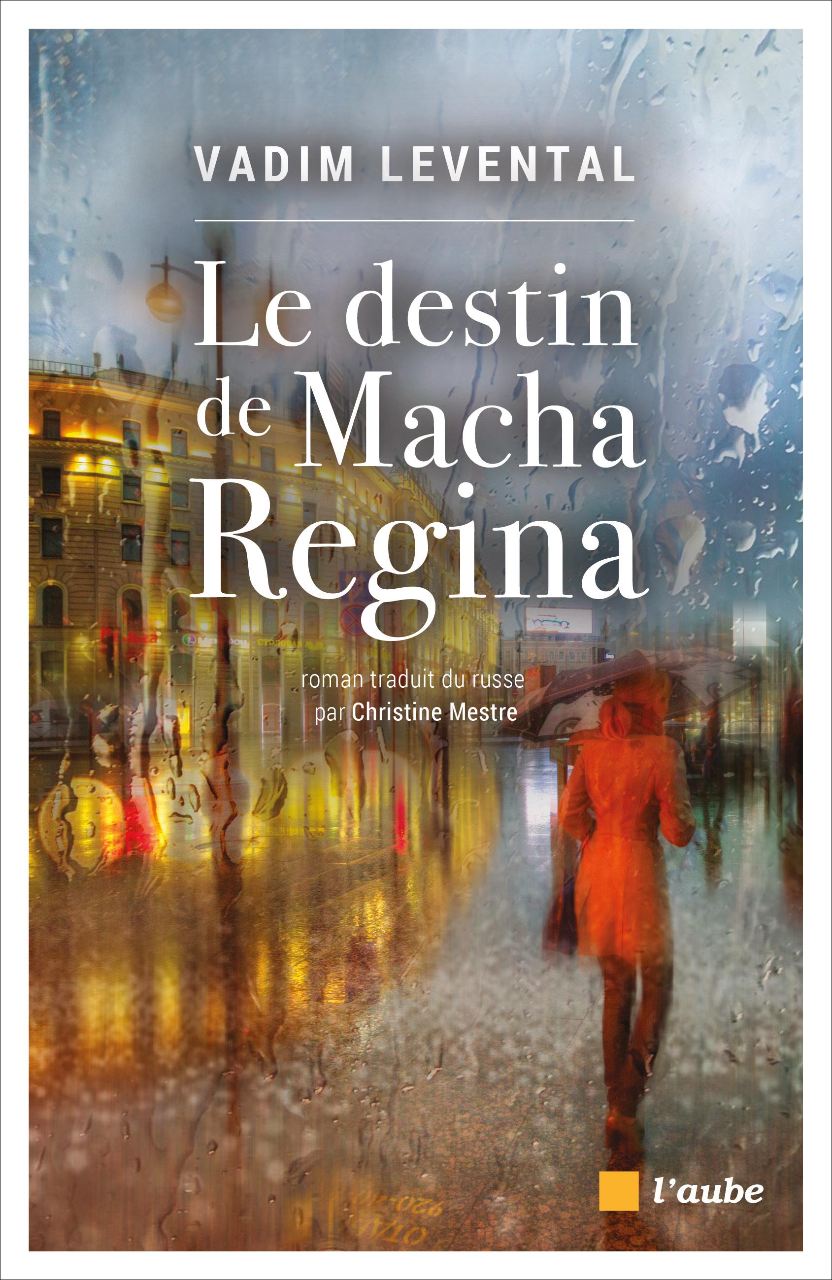 Le destin de Macha Régina | LEVENTAL, Vadim