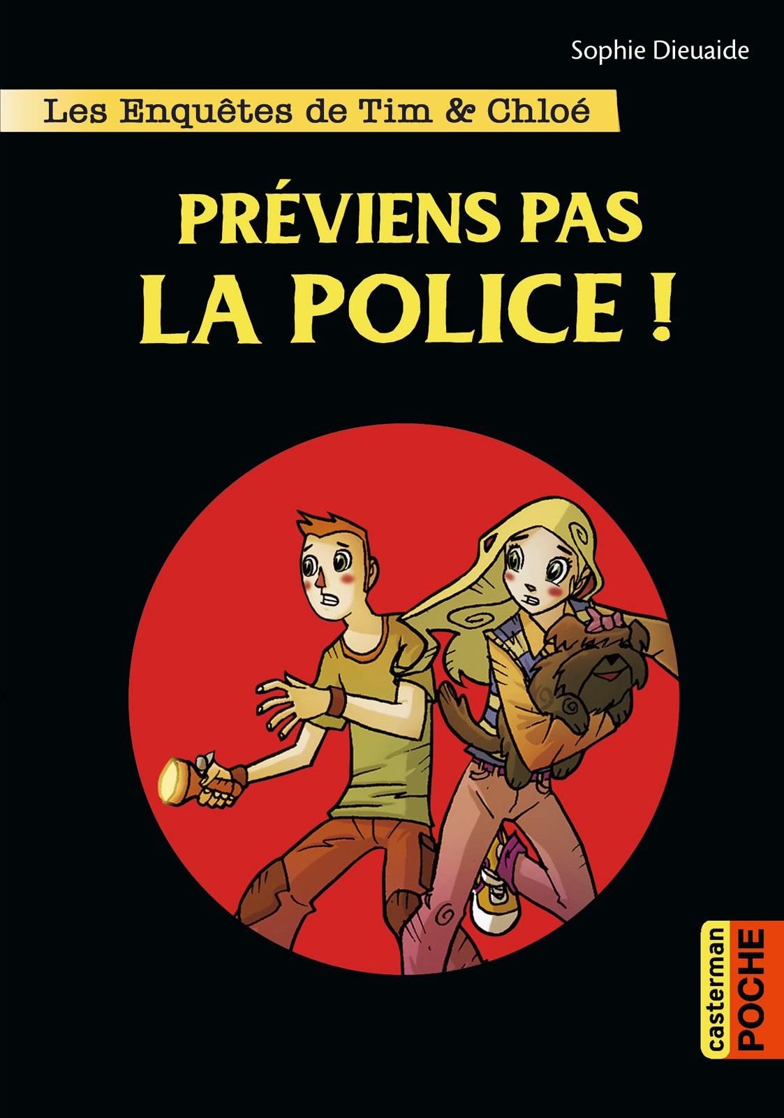 Les enquêtes de Tim et Chloé (Tome 2) - Préviens pas la police !