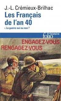 Les Français de l'an 40 (Tome 1) - La guerre oui ou non ?