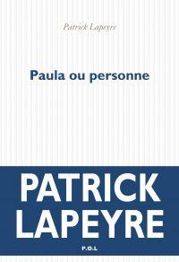 Paula ou personne | Lapeyre, Patrick