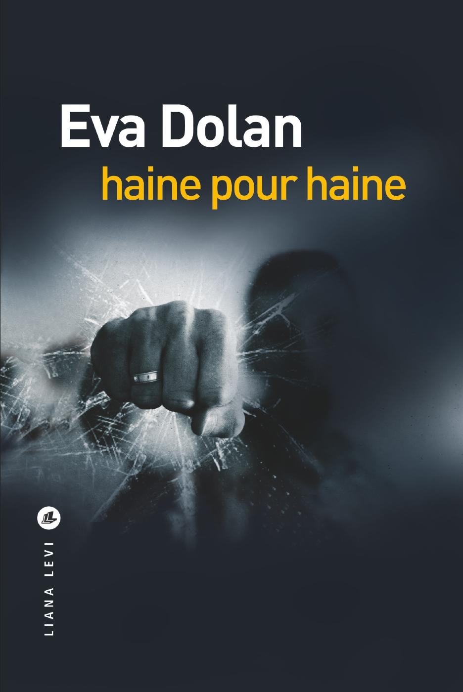 Haine pour haine | Dolan, Eva