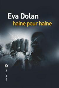 Haine pour haine | Dolan, Eva. Auteur