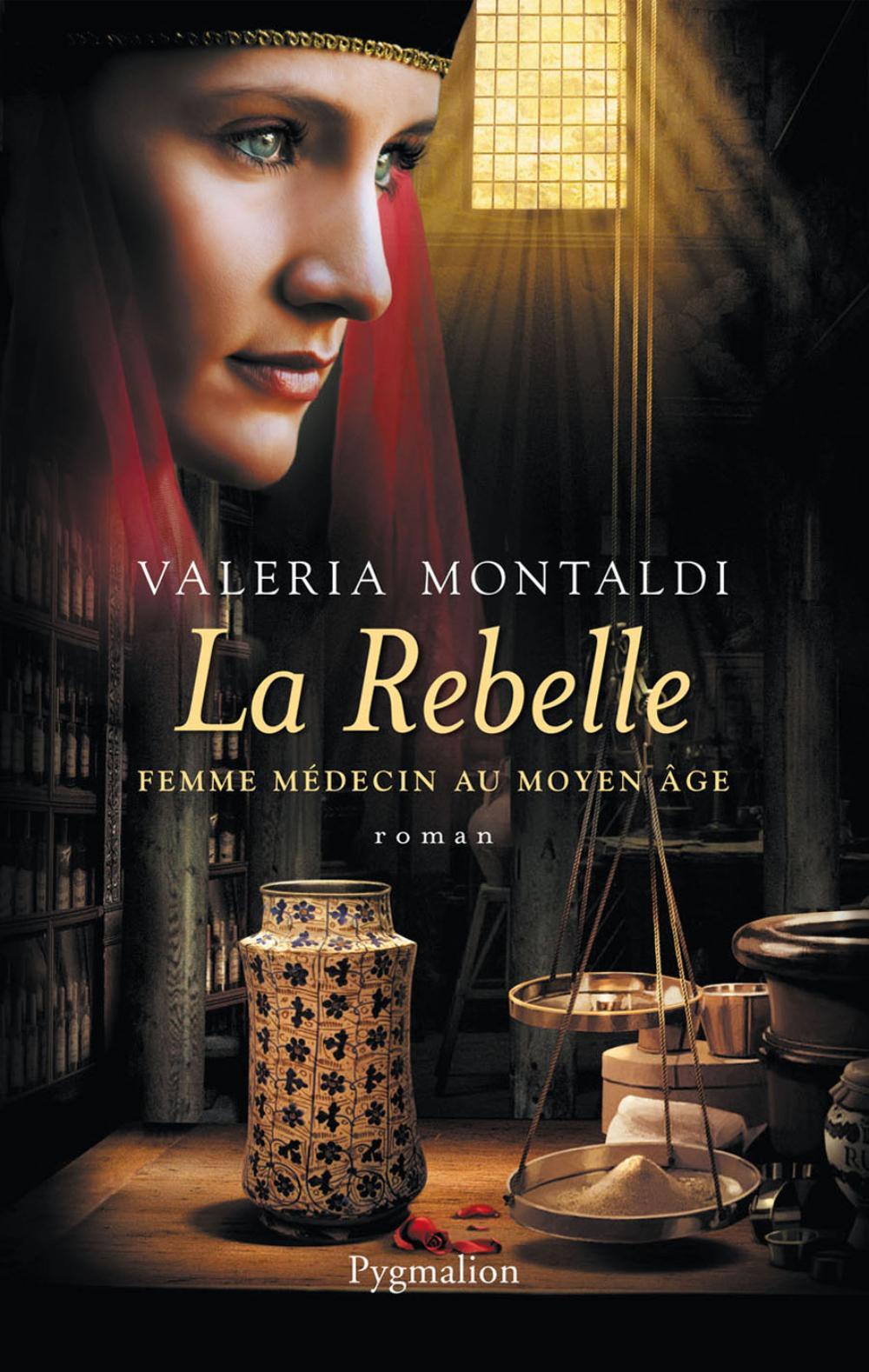 La Rebelle. Femme médecin au Moyen Âge
