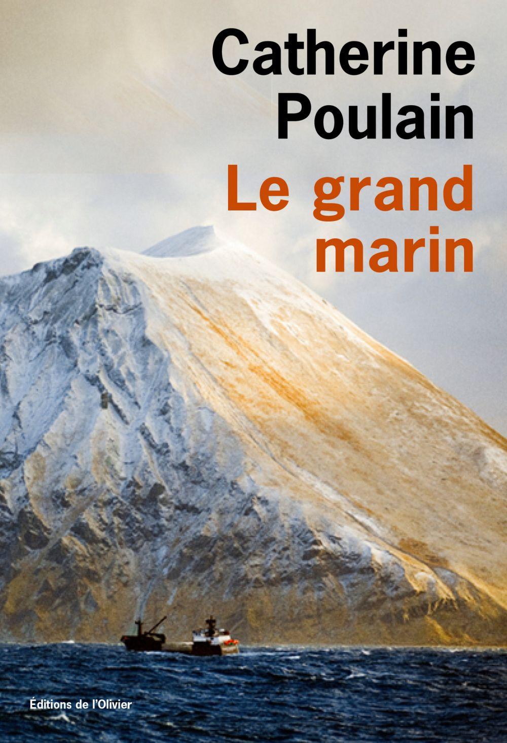 Le Grand Marin | Poulain, Catherine. Auteur