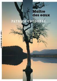 Maître des eaux | Coudreau, Patrick. Auteur