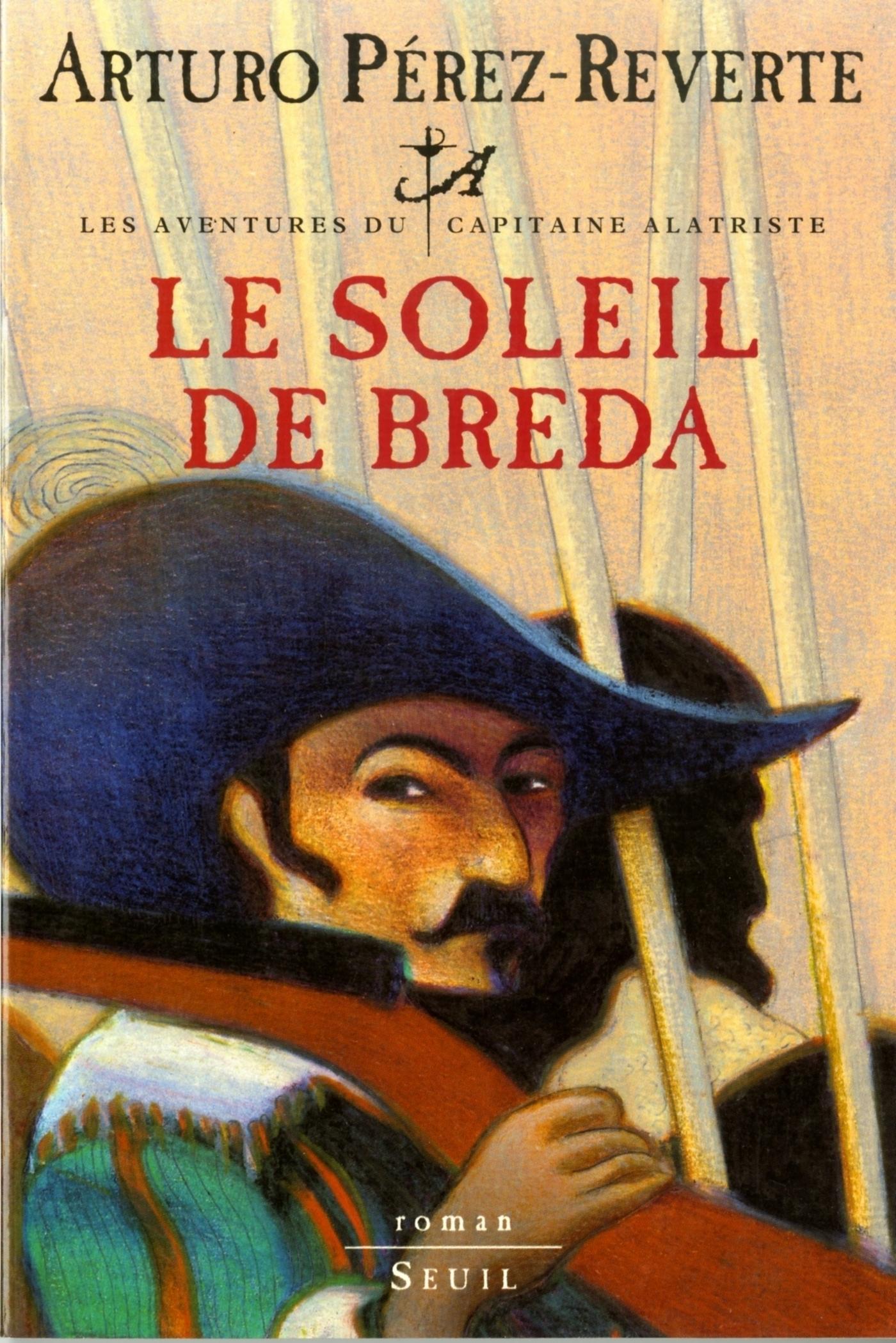 Le Soleil de Breda, Les Aventures du Capitaine Alatriste, t. 3 | Pérez-Reverte, Arturo