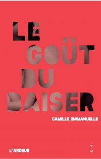 Le goût du baiser | Emmanuelle, Camille. Auteur