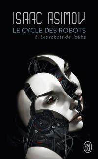 Le cycle des robots (Tome 5...