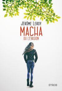 Macha ou l'évasion | Leroy, Jérôme. Auteur
