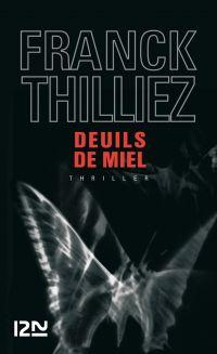 Deuils de miel | Thilliez, Franck (1973-....). Auteur