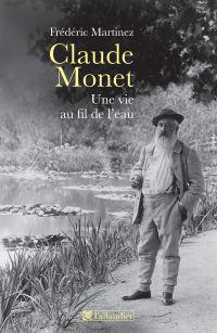 Claude Monet : une vie au fil de l'eau
