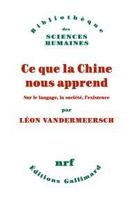 Ce que la Chine nous apprend : sur le langage, la société, l'existence