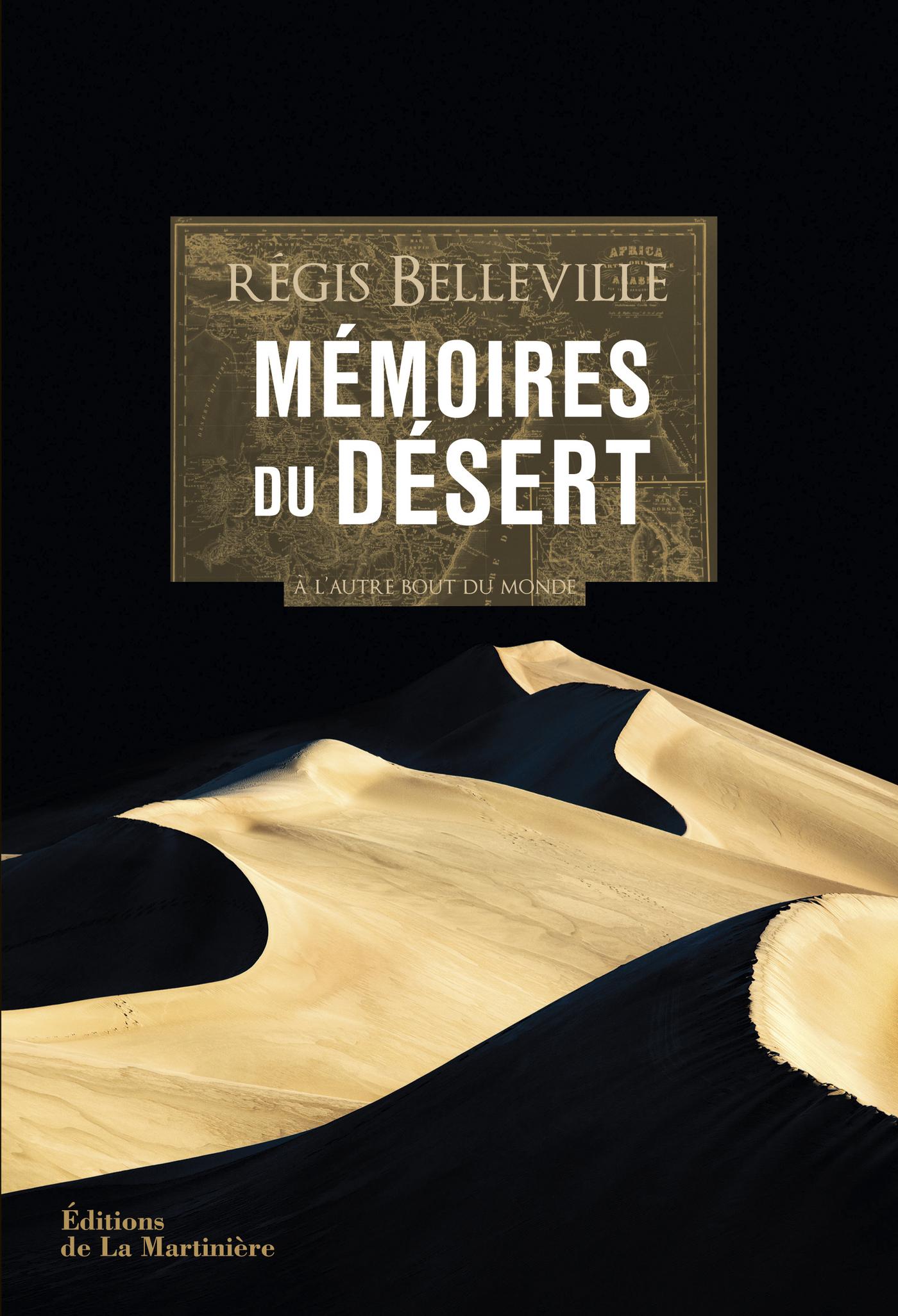 Mémoires du désert. A l'autre bout du monde