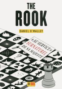 The Rook, au service surnaturel de sa majesté | O'MALLEY, Dan. Auteur
