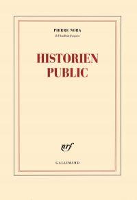 Historien public | Nora, Pierre (1931-....). Auteur