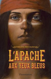 L'Apache aux yeux bleus | Mouchard, Christel