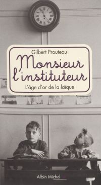 Monsieur l'instituteur : l'...