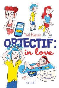 Objectif : in love | Hassan, Yaël. Auteur