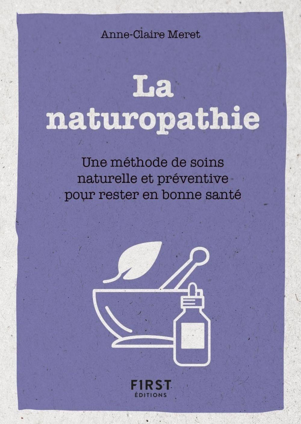 Le Petit Livre de la naturopathie - Une méthode de soin naturelle et préventive pour rester en bonne santé |
