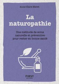 Le Petit Livre de la naturopathie - Une méthode de soin naturelle et préventive pour rester en bonne santé | Méret, Anne-Claire