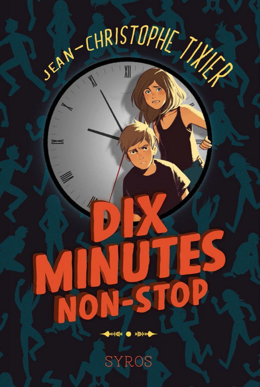Dix minutes non-stop | Tixier, Jean-Christophe. Auteur