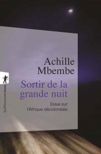 Sortir de la grande nuit | MBEMBE, Achille. Auteur