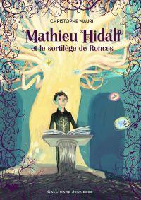 Mathieu Hidalf (Tome 3) - Mathieu Hidalf et le sortilège de Ronces | Mauri, Christophe. Auteur