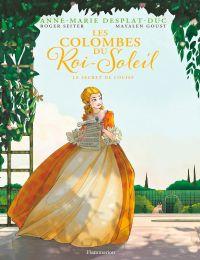 Les Colombes du Roi-Soleil (Tome 2) - Le Secret de Louise - édition BD