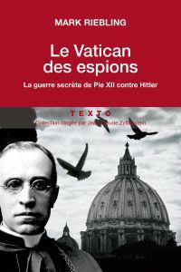 Le Vatican des espions | Riebling, Mark. Auteur
