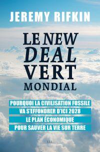 Le New Deal Vert Mondial | Rifkin, Jeremy (1945-....). Auteur