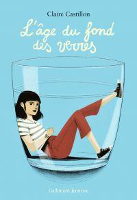 L'âge du fond des verres | Castillon, Claire. Auteur