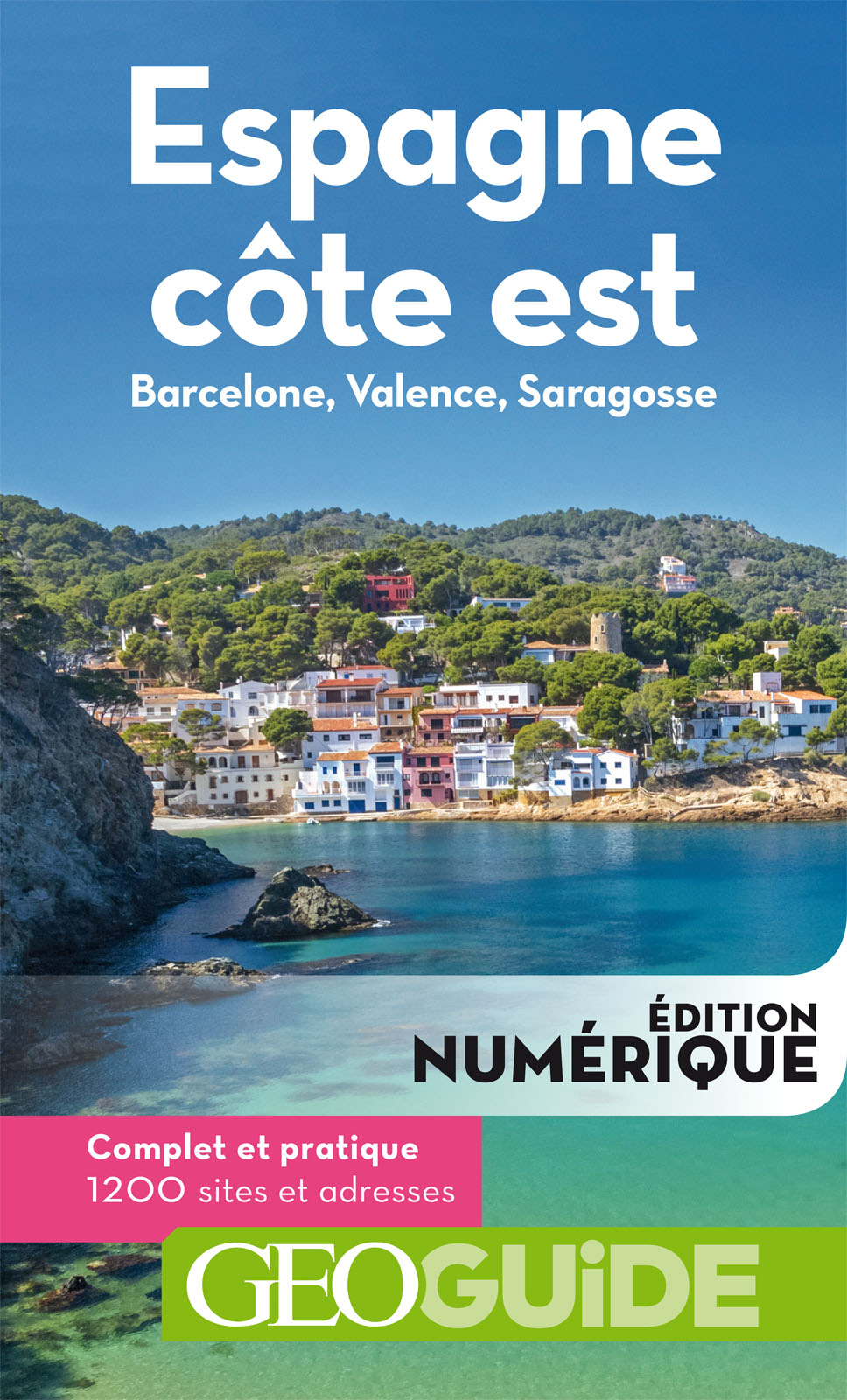 GEOguide Espagne côte est. Barcelone, Valence, Saragosse | Collectif Gallimard Loisirs,