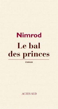 Le Bal des princes | Nimrod, . Auteur