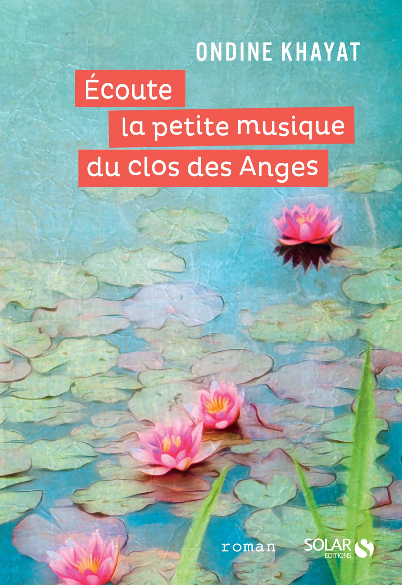 Écoute la petite musique du clos des Anges | KHAYAT, Ondine
