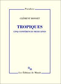 Tropiques. Cinq conférences...