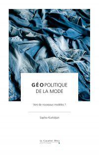 Géopolitique de la mode | Kurkdjian, Sophie. Auteur