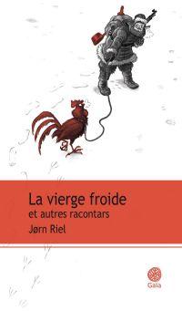 La vierge froide et autres racontars | Riel, Jorn (1931-....). Auteur