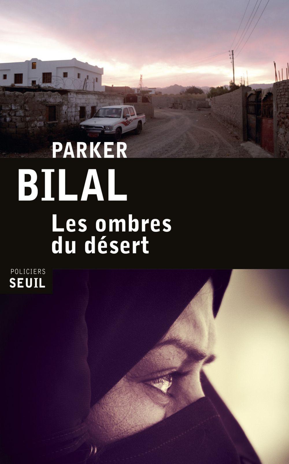 Les Ombres du désert | Bilal, Parker. Auteur