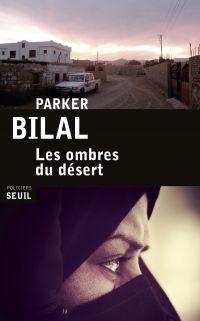 Les Ombres du désert   Bilal, Parker