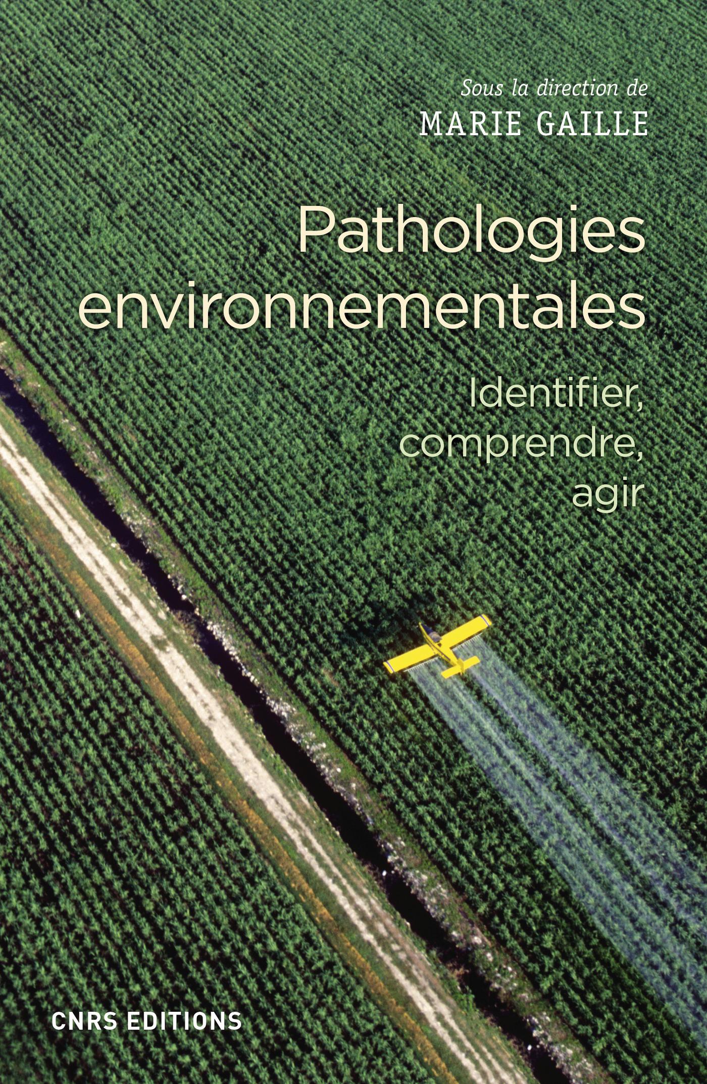Pathologies environnementales - Identifier, comprendre, agir