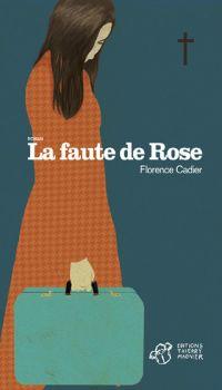 La faute de Rose | Cadier, Florence. Auteur