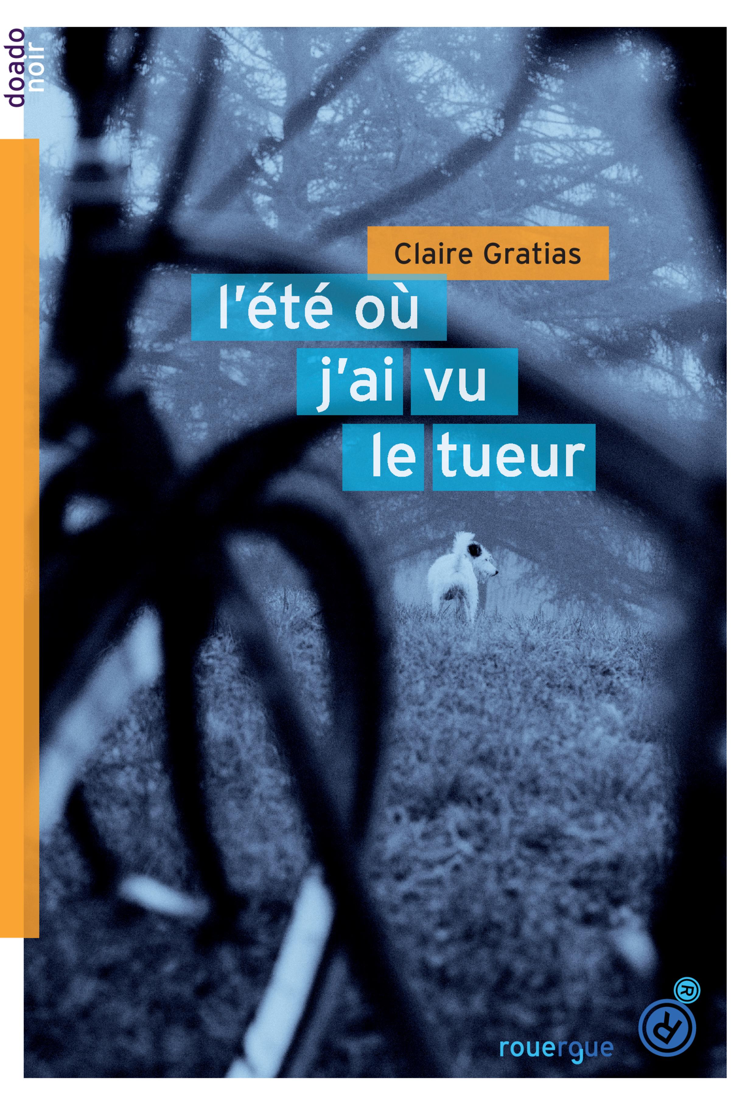 L'été où j'ai vu le tueur   Gratias, Claire