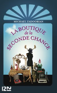 La boutique de la seconde chance | Zadoorian, Michael. Auteur