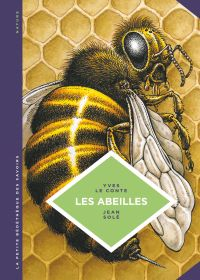 La petite Bédéthèque des Savoirs - Tome 20 - Les abeilles. Les connaître pour mieux les protéger. | Yves Le Conte, . Auteur