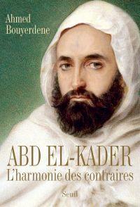 Abd el-Kader - L'harmonie d...