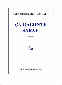 Ça raconte Sarah | Delabroy-Allard, Pauline. Auteur