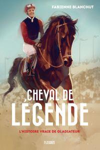 Cheval de légende, l'histoi...