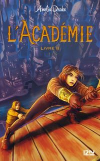 L'Académie - Livre 02 | DRAKE, Amelia. Auteur