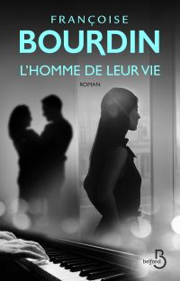 L'homme de leur vie | BOURDIN, Françoise. Auteur