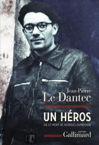 Un héros. Vie et mort de Georges Guingouin